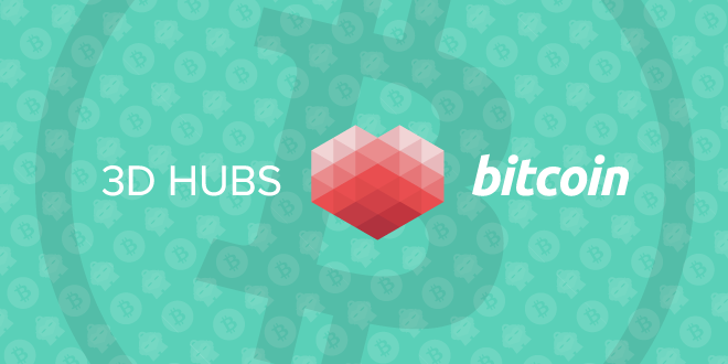 3D Hubs Now Accepts Bitcoin Payments