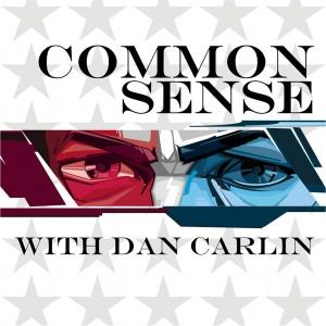 Dan Carlin Common Sense