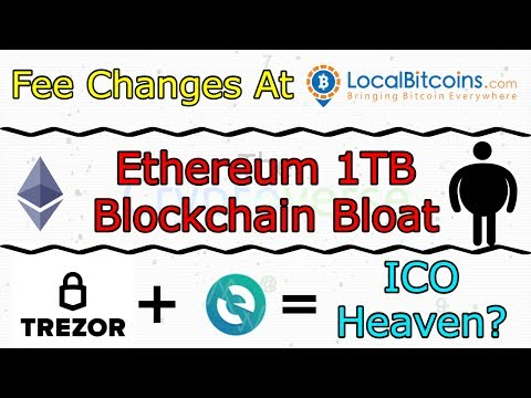 LocalBitcoins Fee Increase / 1TB Ethereum Blockchain / Store ICOs In Trezor? (The Cryptoverse #282)