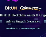 Coinsuper and BitUN Announce Strategic Partnership