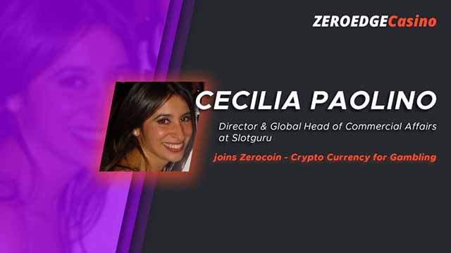 Cecilia Paolino-Uboldi – Partner & Global Head of Commercial Affairs at Slotguru joins Zerocoin – Crypto Currency for Online Gambling
