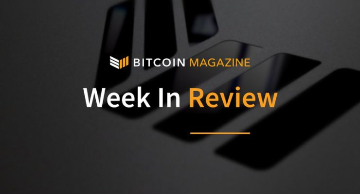 Bitcoin Magazine's Week in Review: Putting Blockchain Tech on the Map