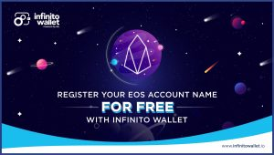 Register Your EOS Account Name for FREE Now! Just Three Easy Steps with Infinito Wallet